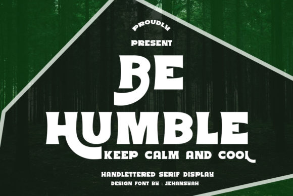 Print on Demand: Be Humble Serif Font By jehansyah251