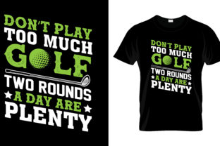 Print on Demand: Don't Play Too Much T Shirt Design Graphic Print Templates By merchbundle