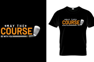 Print on Demand: May the Course T Shirt Design Graphic Print Templates By merchbundle