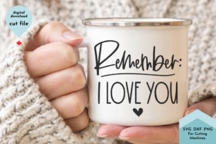 Print on Demand: Remember, I Love You. Valentine Svg Graphic Crafts By Lettershapes