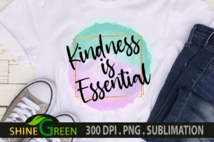Print on Demand: Sublimation - Kindness is Essential Graphic Crafts By ShineGreenArt