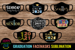 Graduation 2021 Face Masks Sublimation Graphic Crafts By Happy Printables Club