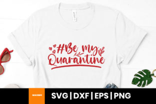 Print on Demand: Be My Quarantine, Happy Valentines Quote Graphic Print Templates By Maumo Designs