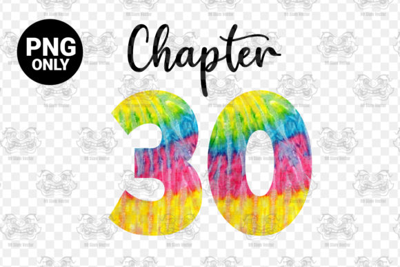 Print on Demand: Chapter 30 Years Tie Dye Png Sublimation Graphic Crafts By CraftsCreateShop