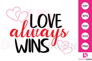Print on Demand: Love Always Wins Svg File Graphic Illustrations By DesignsHavenLLC