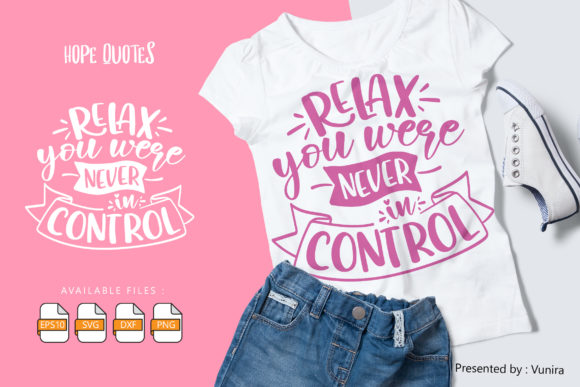 Print on Demand: Relax You Were Never in Control Graphic Crafts By Vunira