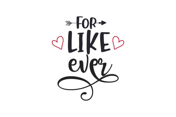 For, Like, Ever. Valentine's Day Craft Cut File By Creative Fabrica Crafts