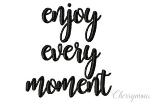 Enjoy Every Moment House & Home Quotes Embroidery Design By CherrymoiaEmbroidery
