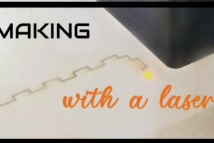 Making With a Laser for the Curious