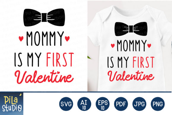 Mommy is My First Valentine Svg Clipart Graphic Illustrations By Pila Studio