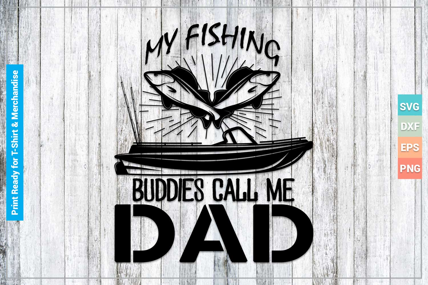 Download My Fishing Buddies Dad Svg Cricut Files Graphic By Svgitems Creative Fabrica