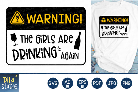 Warning! the Girls Are Drinking Again Graphic Illustrations By Pila Studio