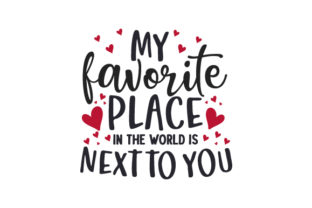 My Favorite Place in the World is Next to You Valentinstag Plotterdatei von Creative Fabrica Crafts