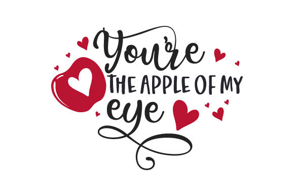 You're the Apple of My Eye Valentine's Day Craft Cut File By Creative Fabrica Crafts