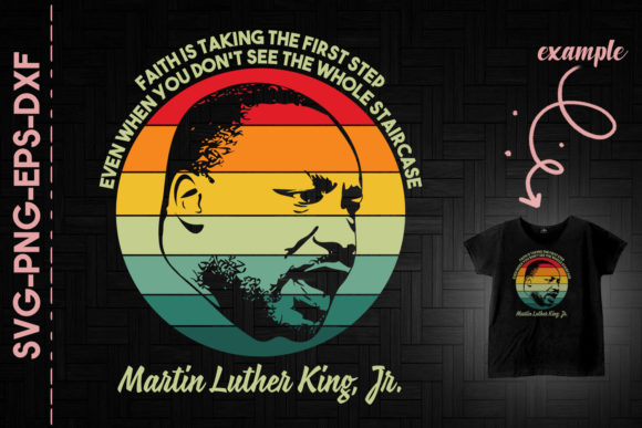Faith is Taking the First Step MLK… SVG Cut Files
