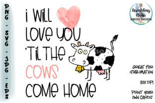 Print on Demand: Love You 'Til the Cows Come Home Graphic Illustrations By RamblingBoho