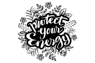 Protect Your Energy, Hand Lettering. Graphic Crafts By han.dhini