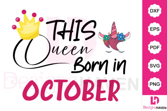 Print on Demand: This Queen Born in October Svg File Graphic Illustrations By DesignsHavenLLC