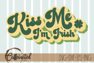 Kiss Me I'm Irish - St. Patricks Day Graphic Crafts By kaitlynplynch
