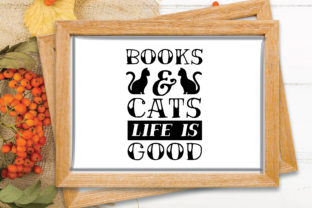 Books and Cats Life is Good Graphic Crafts By craftstore
