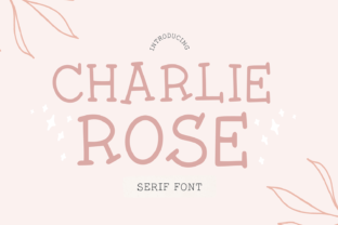 Print on Demand: Charlie Rose Serif Font By jazzyjune
