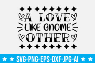 A Love Like Gnome Other Graphic Crafts By craftstore