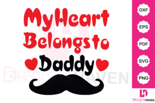 Print on Demand: My Heart Belongs to Daddy Svg Cut File Graphic Illustrations By DesignsHavenLLC