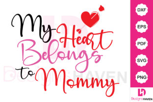 Print on Demand: My Heart Belongs to Mommy Vector Design Graphic Graphic Templates By DesignsHavenLLC