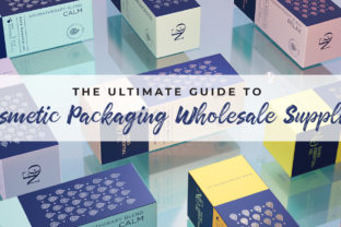 The Ultimate Guide to Cosmetic Packaging Wholesale Supplies