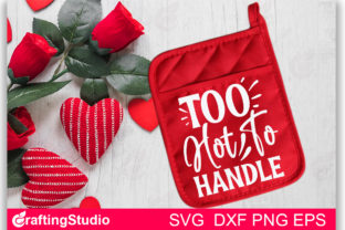 Too Hot to Handle SVG Graphic Print Templates By Craftingstudio