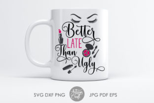 Print on Demand: Better Late Than Ugly Sublimation Design Graphic 3D SVG By Artisan Craft SVG