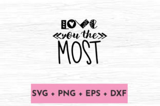Print on Demand: LOVE YOU the MOST Graphic Print Templates By svg.in.design
