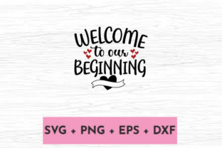 Print on Demand: WELCOME to OUR BEGINNING Graphic Print Templates By svg.in.design