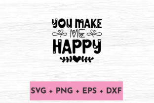 Print on Demand: YOU MAKE ME HAPPY Graphic Print Templates By svg.in.design