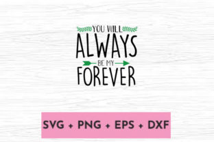 Print on Demand: YOU WILL ALWAYS BE MY FOREVER Graphic Print Templates By svg.in.design