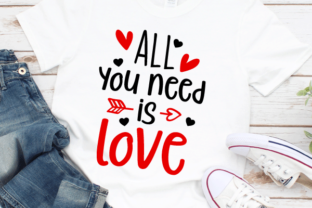 All You Need is Love Svg Graphic Crafts By kaoticsvgdesigns