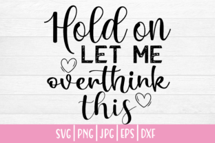 Print on Demand: Hold on Let Me Overthink This Graphic Crafts By inlovewithkats