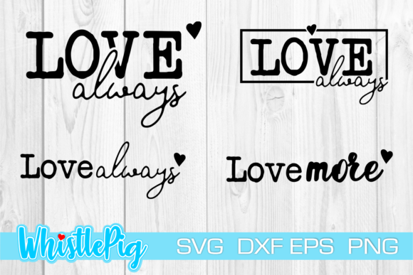 Print on Demand: Love Always Love More Bundle Graphic Crafts By Whistlepig Designs