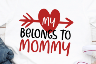 My Heart Belongs to Mommy Svg Graphic Crafts By kaoticsvgdesigns