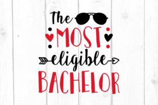 The Most Eligible Bachelor Svg Graphic Crafts By kaoticsvgdesigns