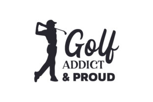 Golf Addict & Proud Sports Craft Cut File By Creative Fabrica Crafts