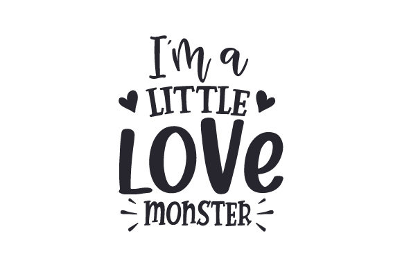 I'm a Little Love Monster Cut File Download