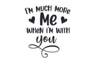 I'm Much More Me when I'm with You Valentine's Day Craft Cut File By Creative Fabrica Crafts