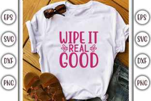 Print on Demand: Bathroom Quotes Design, Wipe It Real Graphic Print Templates By GraphicsBooth