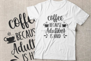 Print on Demand: Coffee Because Adulting is Hard Graphic Crafts By Dinvect