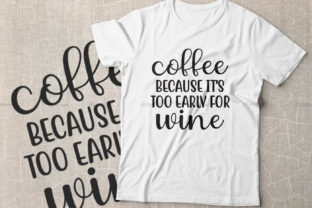 Print on Demand: Coffee Because It's Too Early for Wine Graphic Crafts By Dinvect