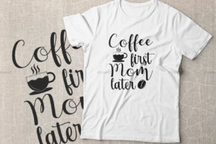 Print on Demand: Coffee First Mom Later Graphic Crafts By Dinvect
