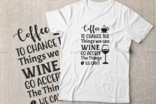 Print on Demand: Coffee to Change the Things We Can Wine Graphic Crafts By Dinvect