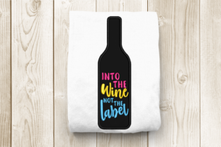 Into the Wine Not the Label Applique Vino y bebidas Diseños de bordado Por DesignedByGeeks