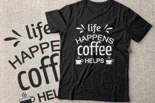 Print on Demand: Life Happens Coffee Helps Graphic Crafts By Dinvect